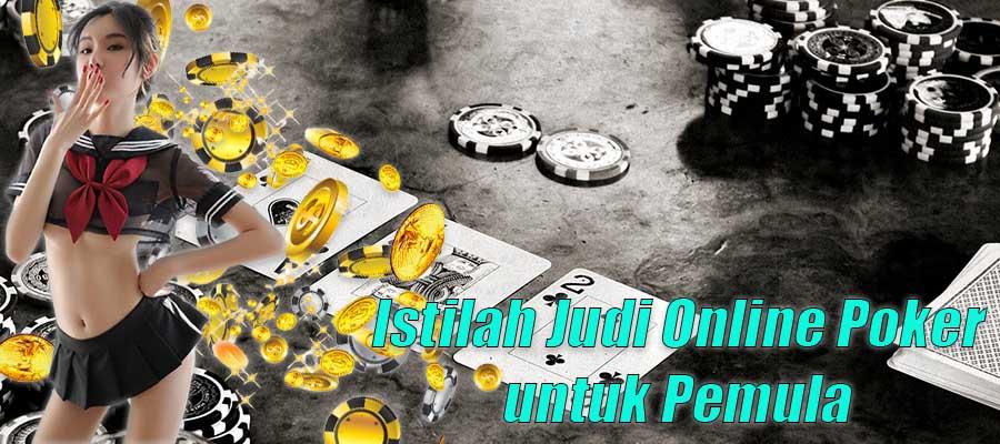 Istilah Judi Online Poker untuk Pemula
